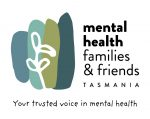 Mental Health Families and Friends Tasmania